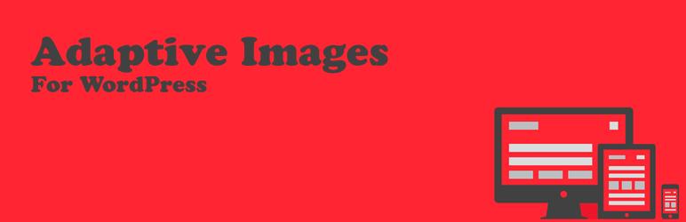 Adaptive Images for WordPress – WordPress plugin | WordPress org
