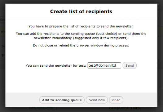 You can add recipients to sending queue or you can send newsletter immediately