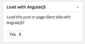 In verison <strong>0.2</strong> a meta box on post and pages edit screen was added, choose yes to have the contenet of the page loaded with AngularJS automatically. A new custom template was also added (post-content.html)