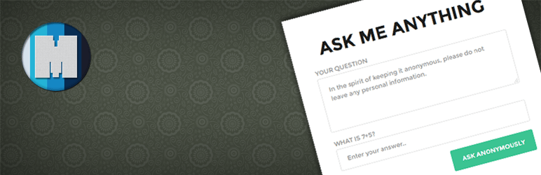 Ask Me Anything (Anonymously)