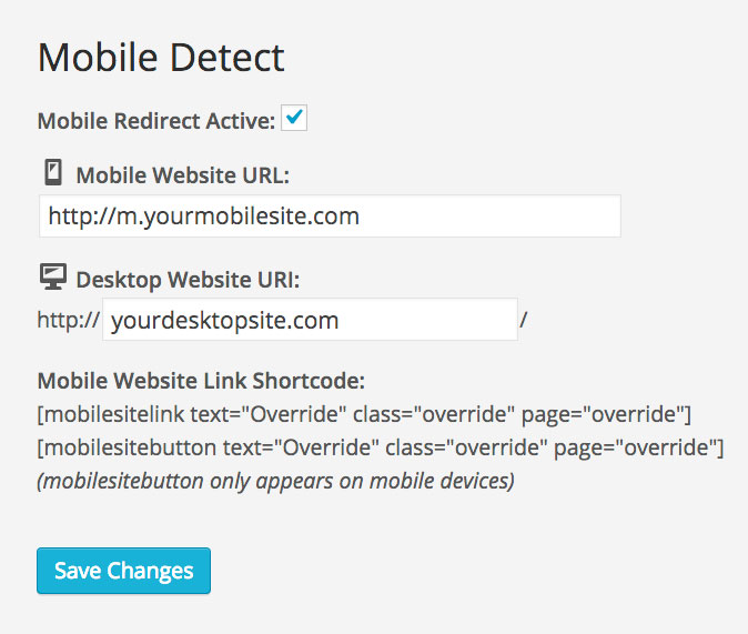 <p>Set the URL to your mobile website and activate. The URI of your desktop website should be automatically populated, but if for whatever reason you need to change it just enter it into the appropriate field. This page also serves as a reference for the shortcodes included.</p>
