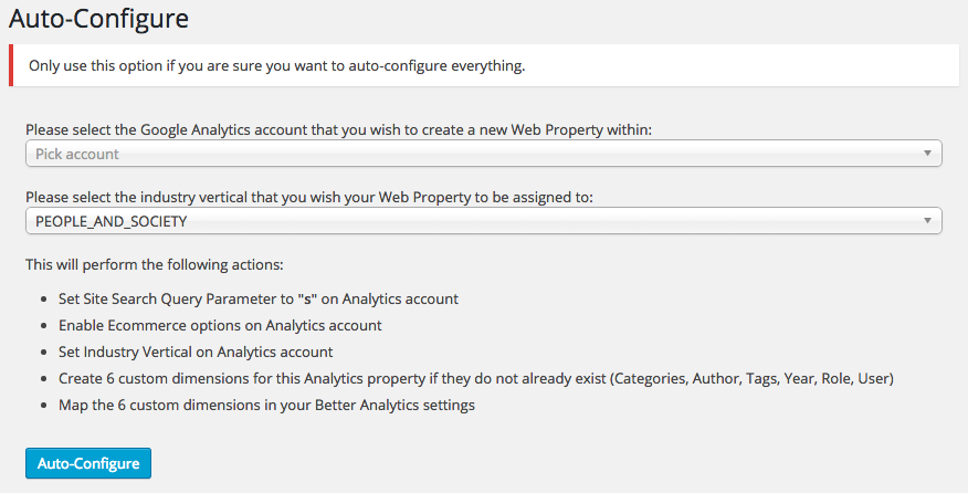 A built-in auto-configure mode takes the hassle out of setting up your Google Analytics account for all tracking options.