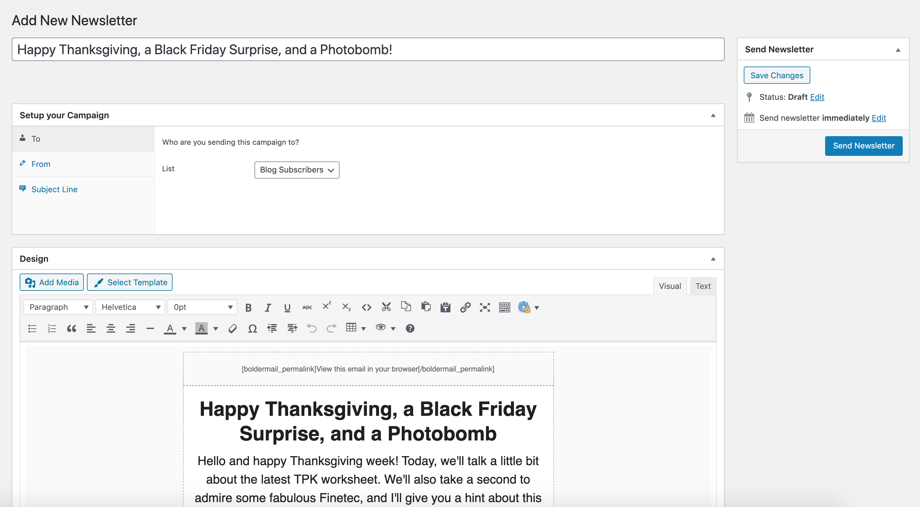 You can create custom email newsletters, or send your blog RSS feed to your subscribers.