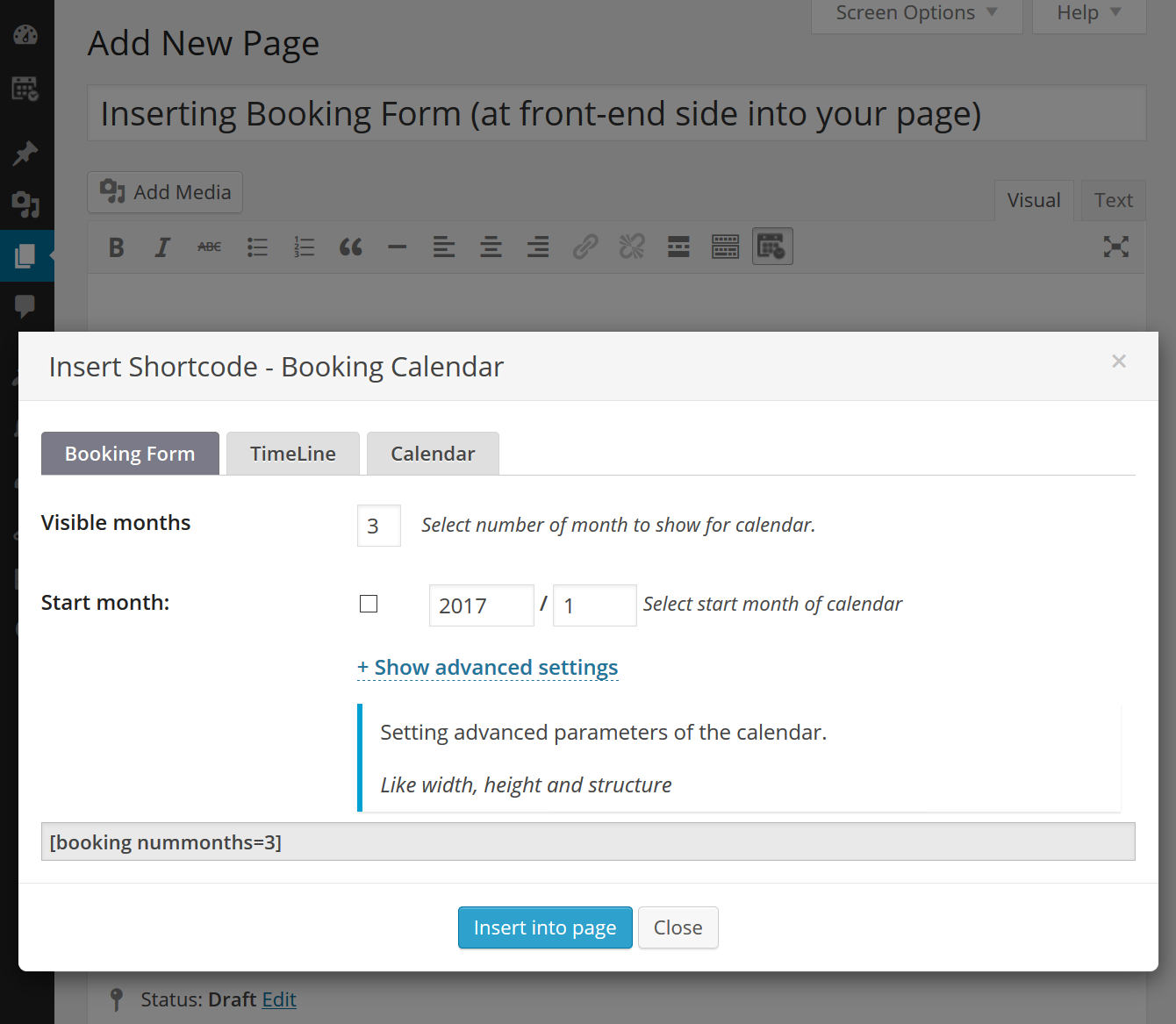 <strong>Inserting booking shortcode into post or page</strong>. Easily configure parameters.