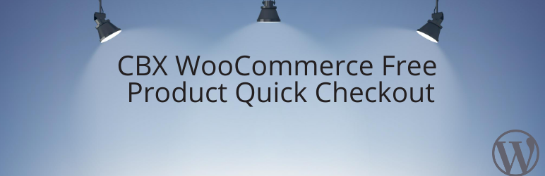 CBX Woo Free Product Quick Checkout