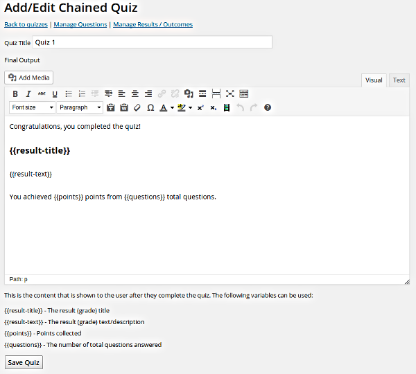 <p>The create / edit quiz form lets you give a title and specify the dynamic end output</p>