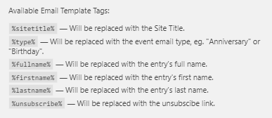 The email template tags which can be used in all emails subjects and message bodies so you can customize the message for the recipient.
