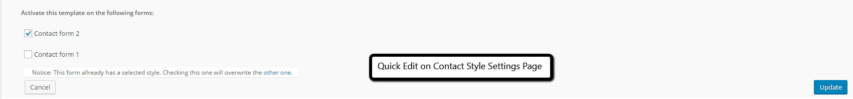 Quick Edit on the Contact Style Settings Page, which allows Style Apply on various forms in a few seconds away.