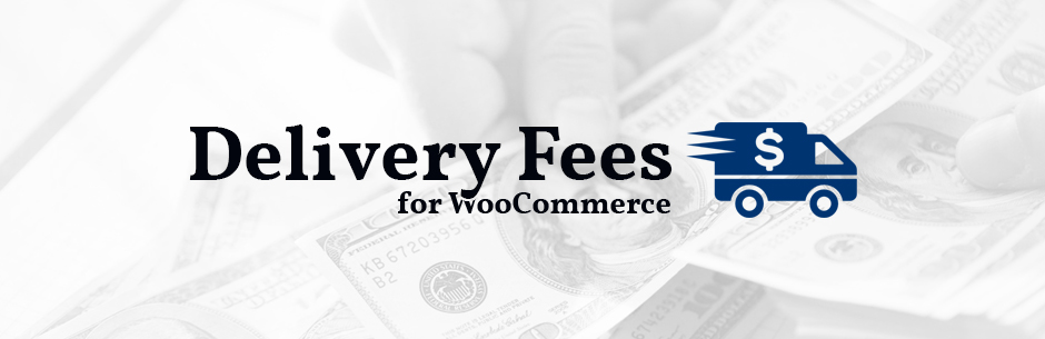 Delivery Fees for WooCommerce