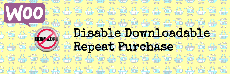 Disable Downloadable Repeat Purchase – WooCommerce + WPML
