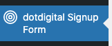 The plugin will appear as 'dotdigital Signup Form' in your left-hand menu