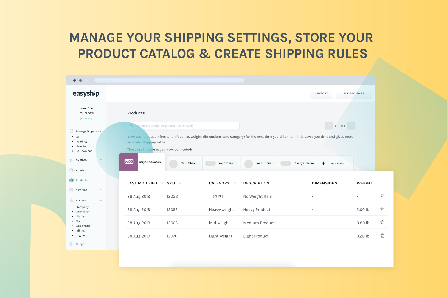 Manage your shipping settings, store your product catalog & create shipping rules