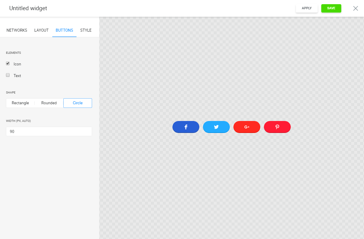 Set your buttons layout - choose text or icon, and set shape and size