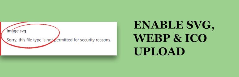 Enable SVG, WebP & ICO Upload