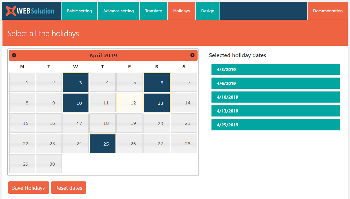 Holidays, you can add holidays using this and added holidays will be shown on right, and this days will not be counted in estimate calculation
