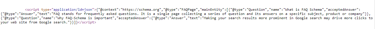 Data which added in Schema faqs boxes will be shown in head section of post/page(in JSON-LD format)