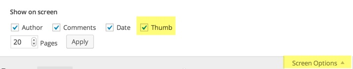"""If the column is not showing in your All Posts/Pages view this shows you where you can check to see that the """"Thumb"""" column is selected to be displayed"""