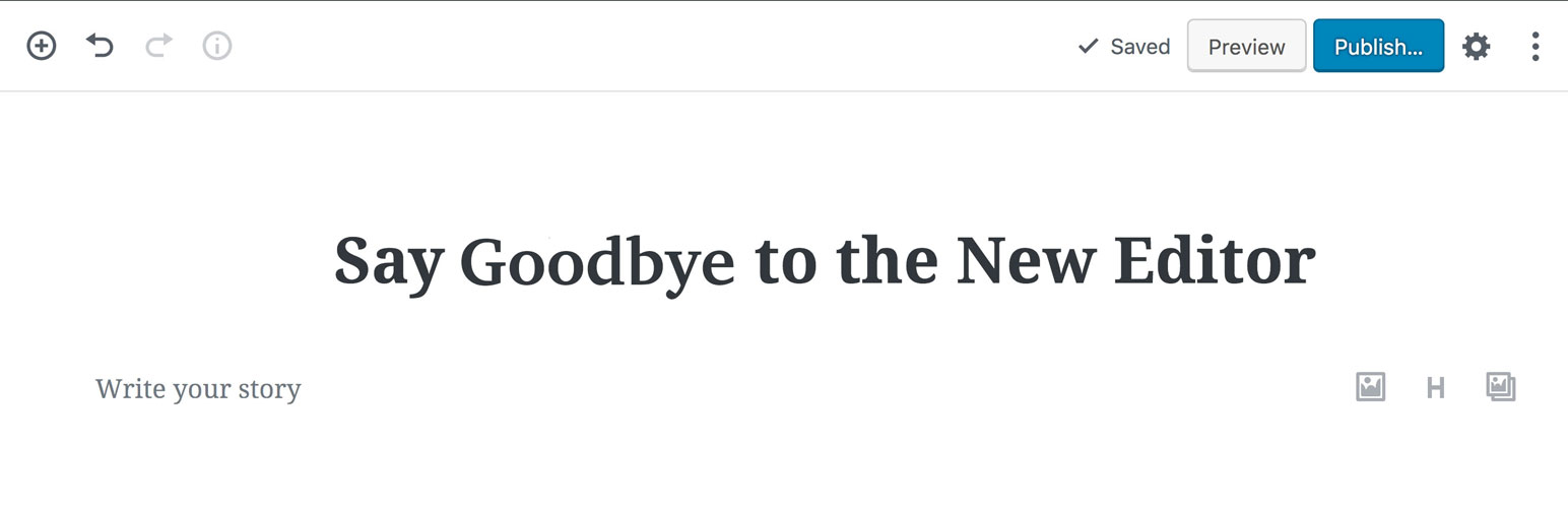 Goodbye Block Editor