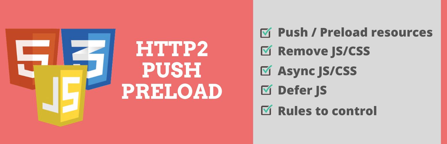 HTTP/2 Push, Async JavaScript, Defer Render Blocking CSS, HTTP2 server push