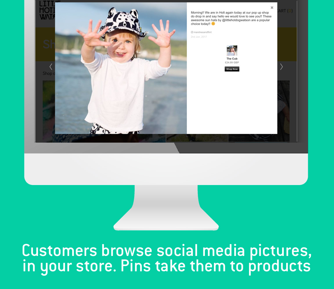 Customers browse Instagram pictures, in your store. Pins take them to products.