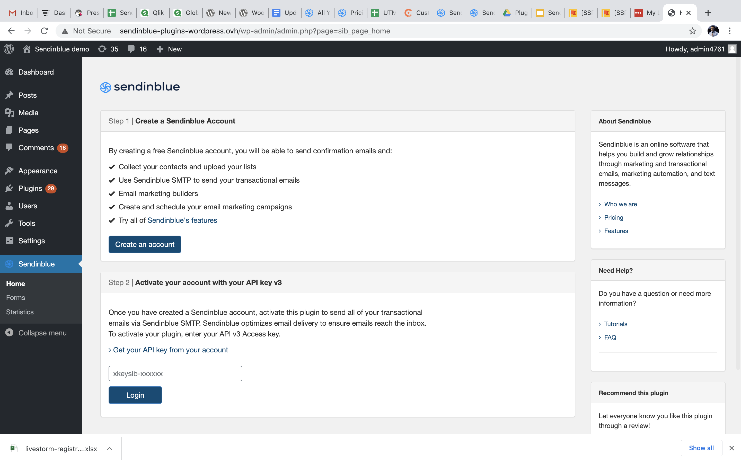 First, your are invited to create an account on Sendinblue then enter your API keys