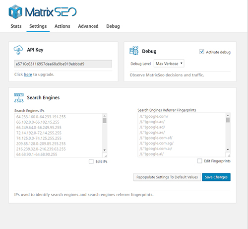 <strong>Settings</strong> - If you <em>really</em> want to change the search engines ips and referrer finger prints you can do that in the Settings tab of the MatrixSEO plugin. Also you may activate the debug and set the verbosity level, view and upgrade your API key.
