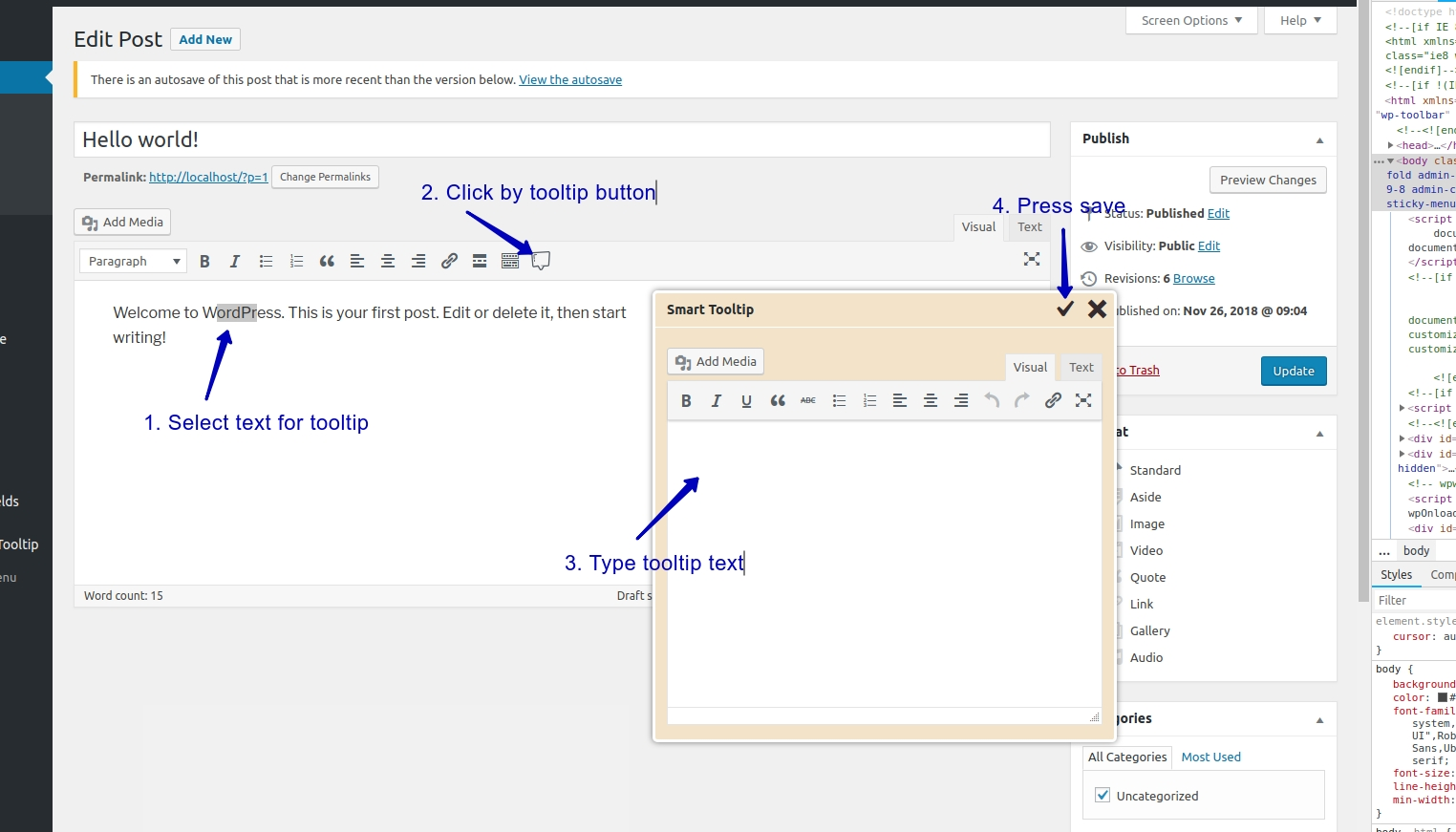 The plugin add button to the editor. Click the button to add a tooltip text. You can add any content to the tooltip.