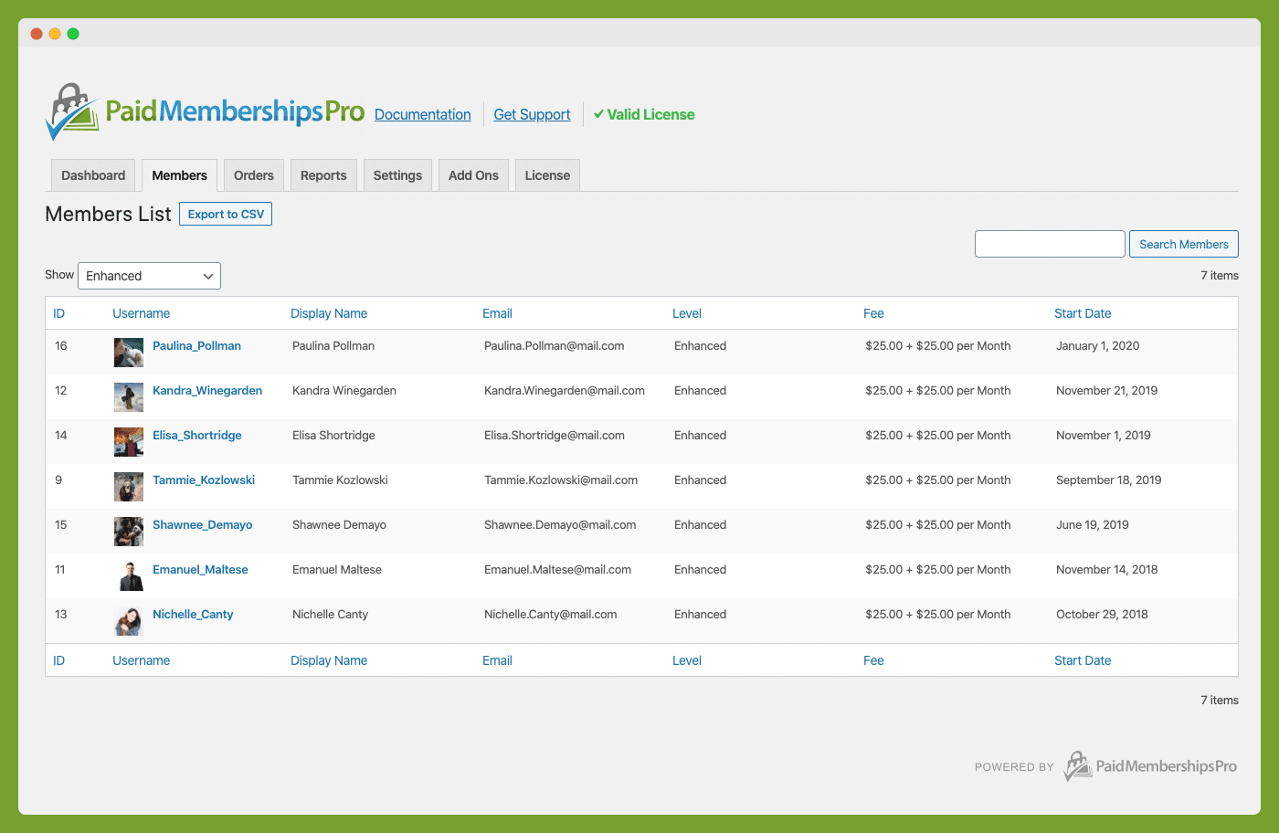 Members are WordPress Users. PMPro provides a unique interface to view, filter and search Members or export your Members List.