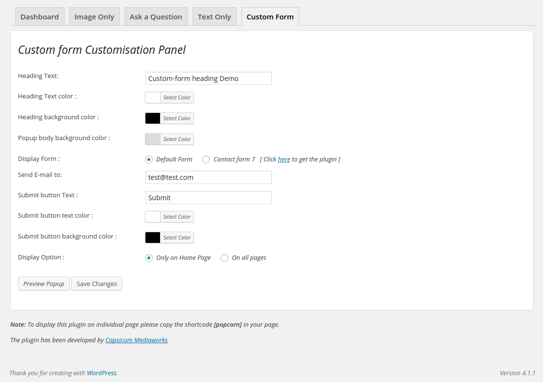 <p>Custom Form - This pop-up is basically used to get information from the user. By default it has Name, Mobile, Email, Message fields in the form. But this feature has been extended by making it work with the Custom form 7 plugin short-code. You can simply set the short-code of the contact form 7 plugin and the form will be displayed in the pop-up. Note : If you use contact form 7 short code you need to make changes in the CSS code.</p>