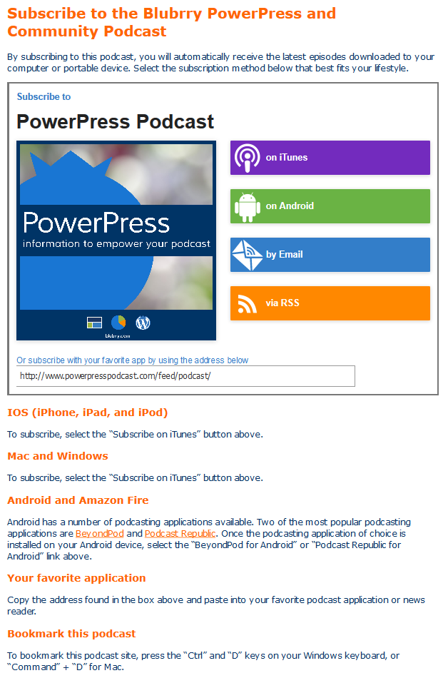 PowerPress comes with an editable subscribe page builder with a subscribe embed tool to help your web visitors subscribe.