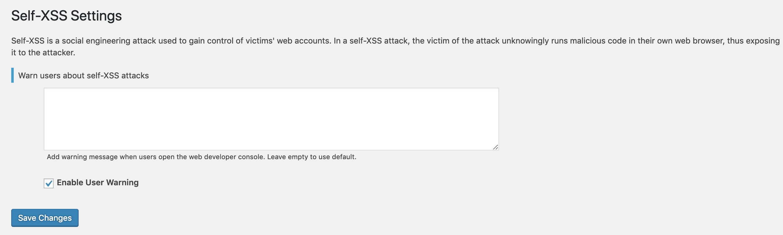 <p>Add the message in developer console for the user to alert about the XSS attack.</p>