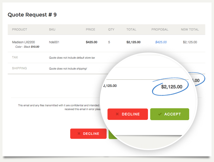 Once the Proposal price is up to date, the customer can either accept or decline your offer.