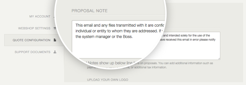 Personalize your Proposals by uploading your company logo or by adding additional information.