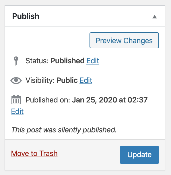"The 'Publish' sidebar box when editing a post (under the classic editor) that was published with silent publish enabled. The message ""This post was silently published."" is shown to indicate the post was silently published. If the post has been published without silent publish enabled, no text or checkbox would be shown in its place."