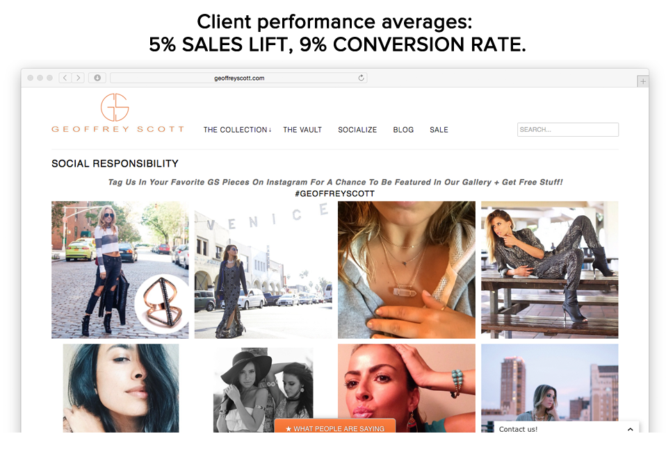 Gallery showcase. Usually put on the homepage or on a separate page e.g. Customer photos or Reviews. Text above grid is free to be customised as well as the gallery itself.