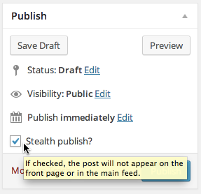 A screenshot of the 'Stealth publish?' checkbox displaying help text when hovering over the checkbox.