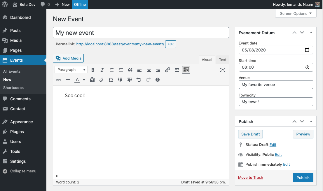 Create an event like any other post type. Just add a date, time, venue and location.