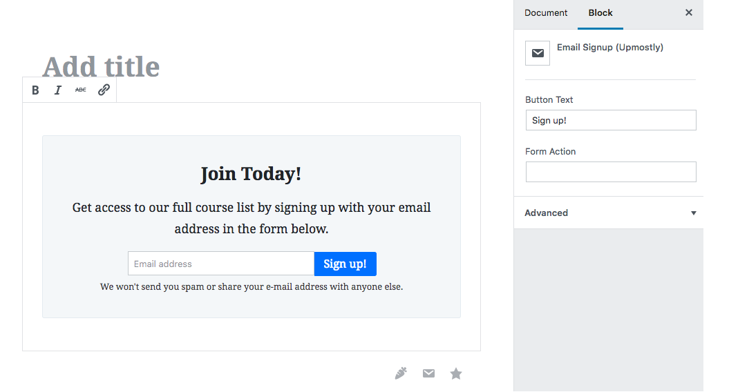 The Email Sign-up block. Capture your user's email addresses with ease.