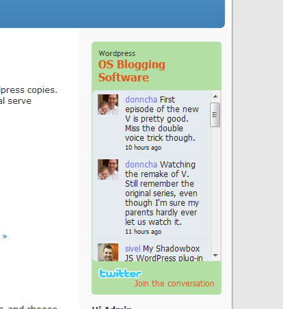 <p>See twitter updates directly on your sidebar using the official twitter widget API.</p>
