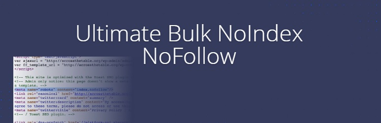 Bulk Noindex Nofollow – Speed up SEO Penalty Recovery