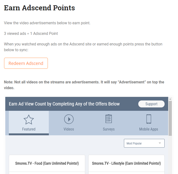 Using the Adscend shortcode, users can watch videos ads and do other activities to earn points and credit as well.