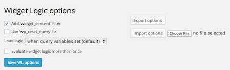 The plugin options are at the foot of the usual widget admin page… <code>wp_reset_query</code> option, 'load logic point' and 'evaluate more than once'. You can also export and import your site's WL options as a plain text file for a quick backup/restore and to help troubleshoot issues.