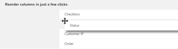 <p>You can set position of columns on the orders page the way you like. Can be helpful for some stores to make order management easier</p>