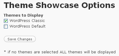 Theme Showcase option page allowing you to choose which themes are displayed