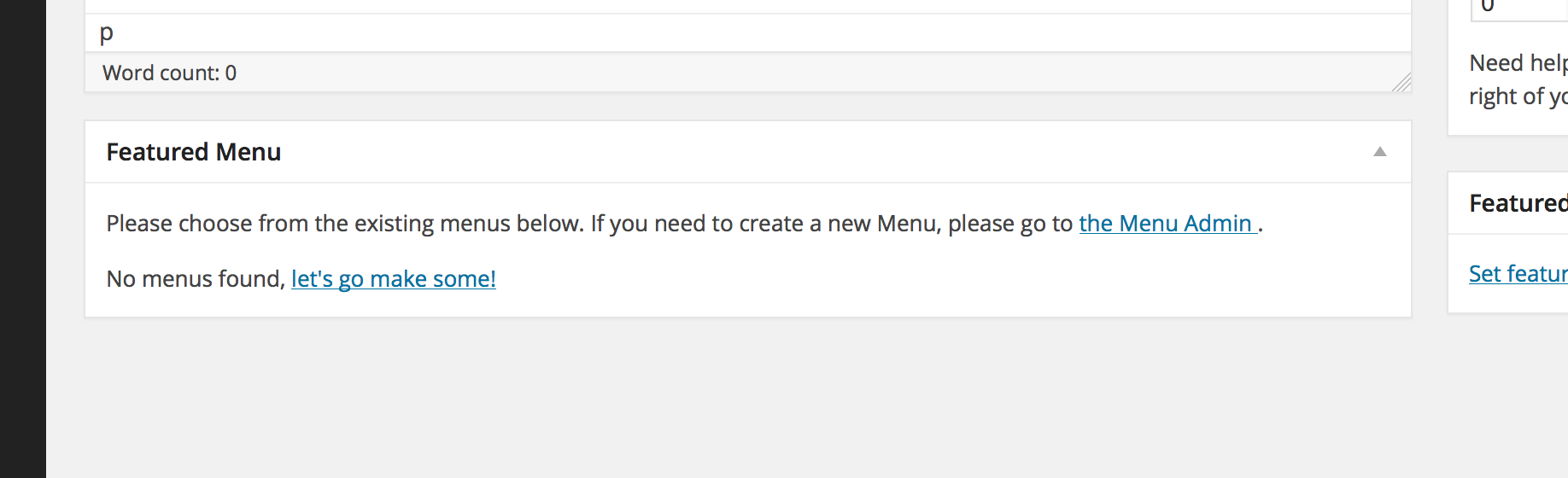 <p>The Featured Menus meta box when you <em>do not</em> have any Menus created in WordPress.</p>