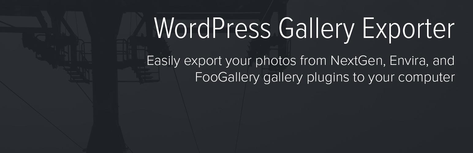 WordPress Gallery Exporter – Export your NextGen, Envira and FooGallery galleries to your computer