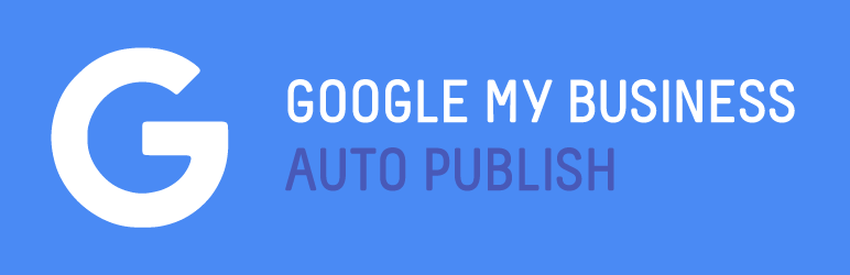 WP Google My Business Auto Publish