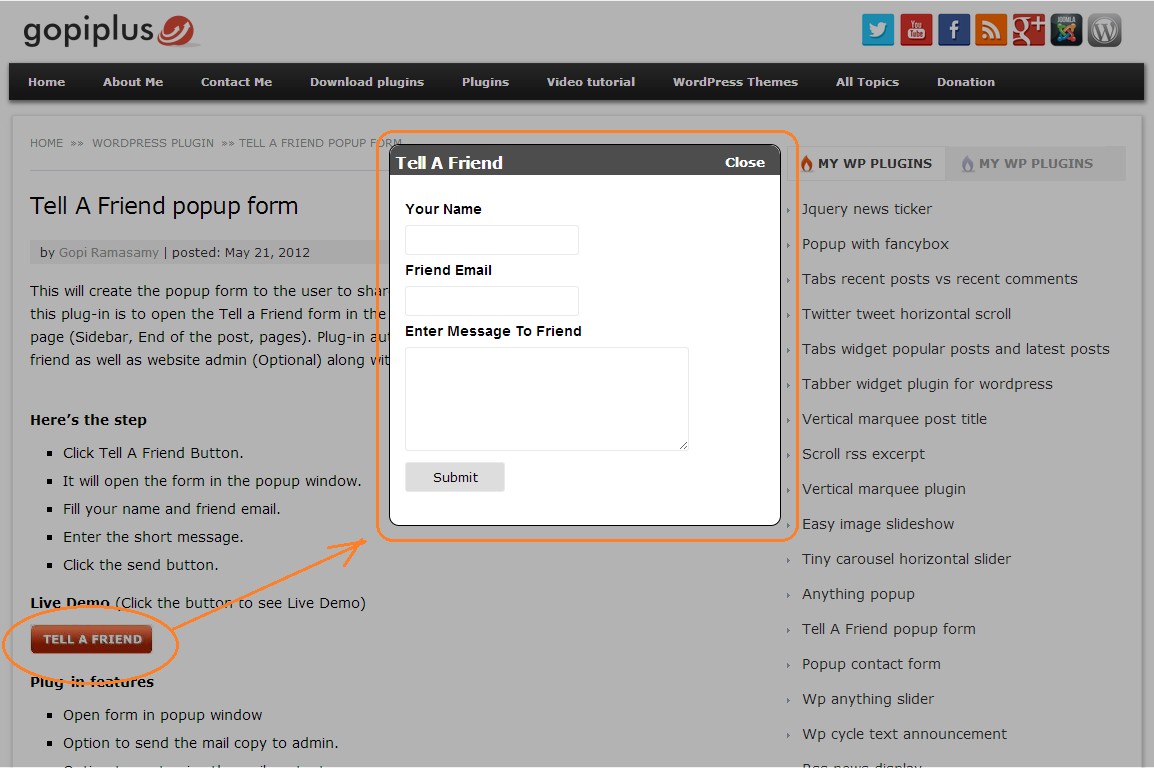 <p>Front Screen. http://www.gopiplus.com/work/2012/05/21/wordpress-plugin-wp-tell-a-friend-popup-form/</p>