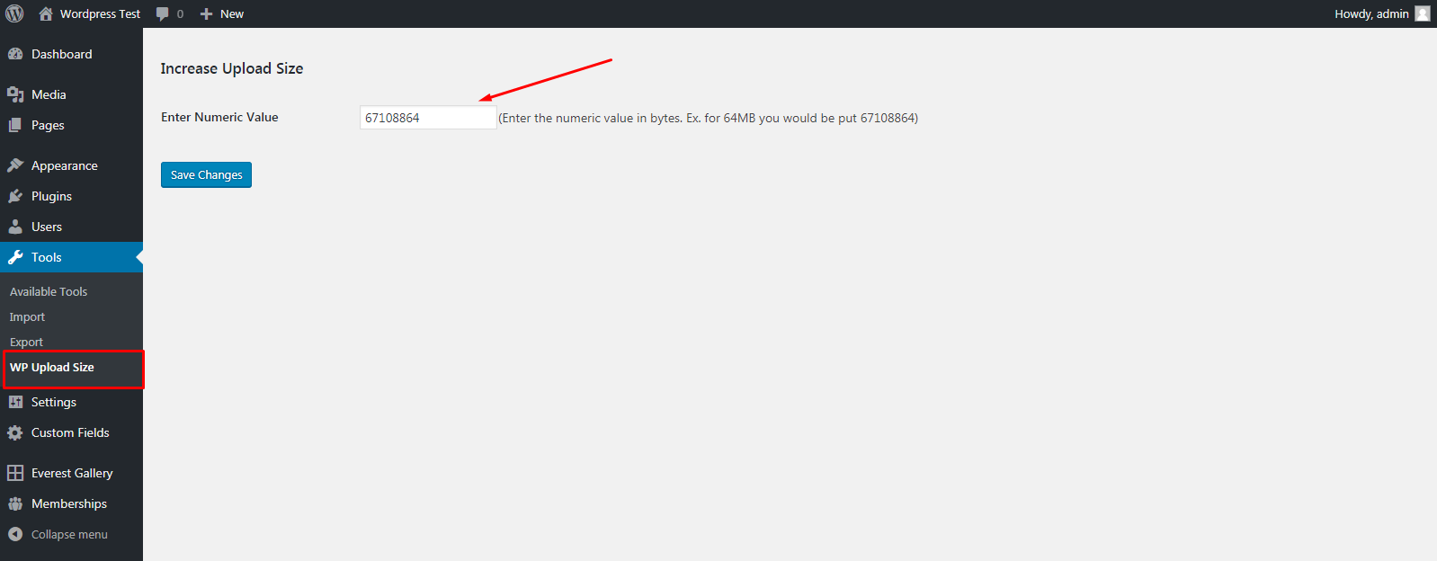 Go to admin area and select WP Upload Size link under the Tools Tab .